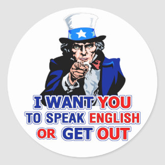 I Want You To Speak English Or Get Out - Sticker