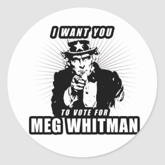 I want you to vote for Meg Whitman Classic Round Sticker