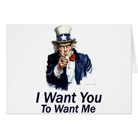 I Want You: To Want Me Card