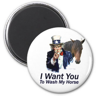I Want You: To Wash My Horse Magnet