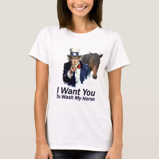 I Want You: To Wash My Horse T-Shirt