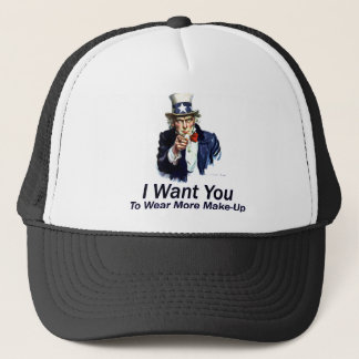 I Want You: To Wear More Make-Up Trucker Hat