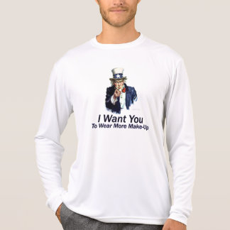 I Want You: To Wear More Make-Up Tshirts
