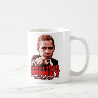I Want YOUR MONEY Classic White Coffee Mug
