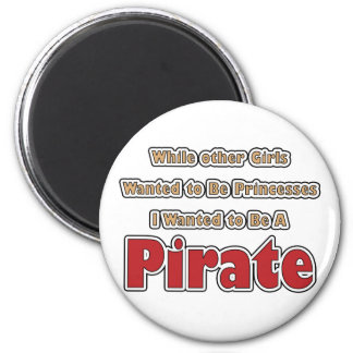 I Wanted to be a Pirate 2 Inch Round Magnet