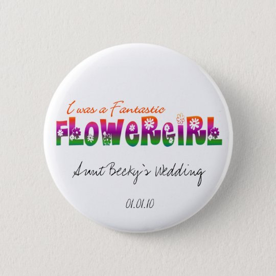 I Was a Fantastic Flower Girl Button