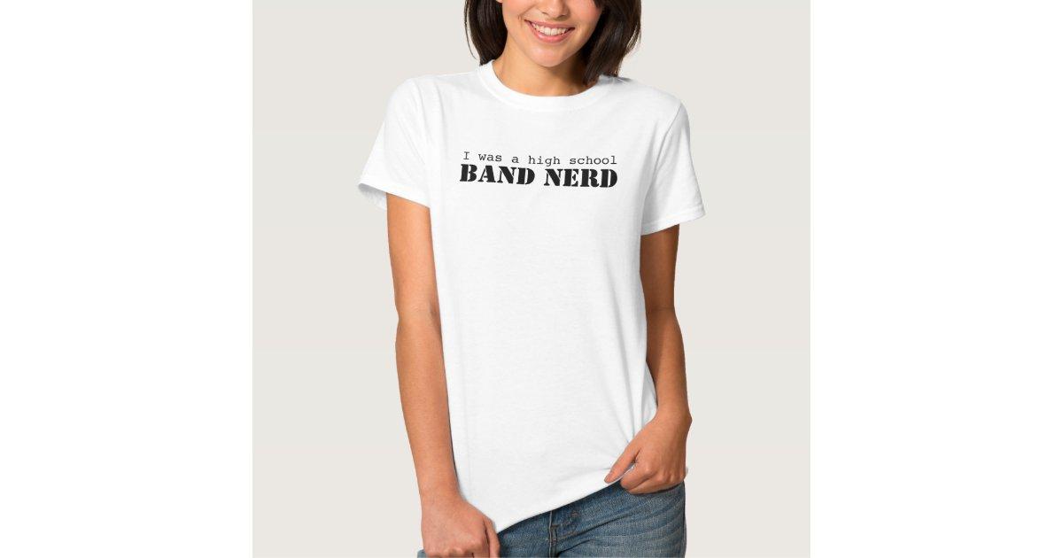 I was a high school band nerd t shirt zazzle for High school band shirts