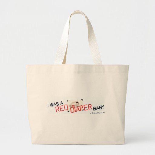 I Was a Red Diaper Baby Large Tote Bag
