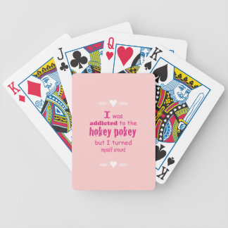 I was Addicted to the Hokey Pokey Bicycle Playing Cards