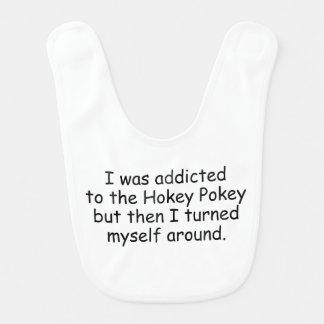 I WAS ADDICTED TO THE HOKEY POKEY BUT THEN... BABY BIB