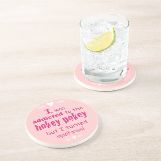 I was Addicted to the Hokey Pokey Drink Coaster