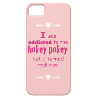 I was Addicted to the Hokey Pokey iPhone SE/5/5s Case