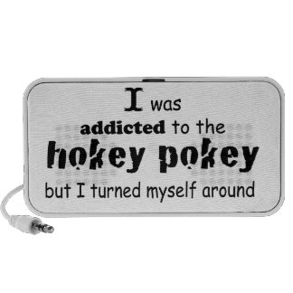 I was Addicted to the Hokey Pokey iPhone Speakers