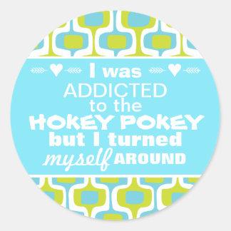 I was Addicted to the Hokey Pokey Classic Round Sticker