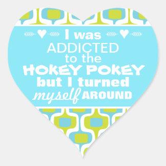 I was Addicted to the Hokey Pokey Heart Sticker