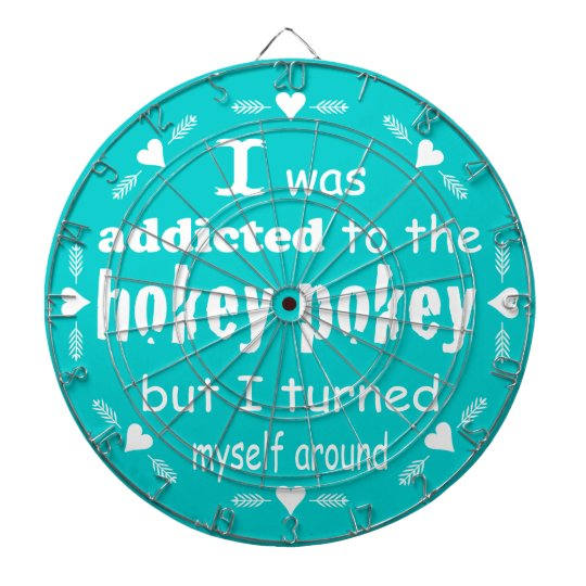 I was Addicted to the Hokey Pokey Typography Quote Dartboard With Darts