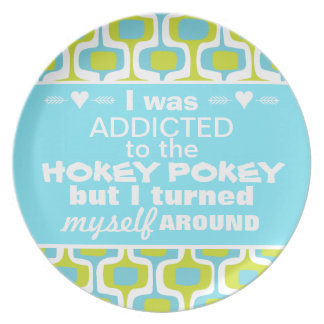 I was Addicted to the Hokey Pokey Typography Quote Dinner Plate