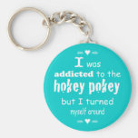 I was Addicted to the Hokey Pokey Typography Quote Keychain