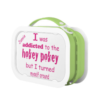 I was Addicted to the Hokey Pokey Typography Quote Lunch Box