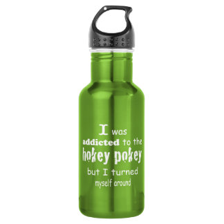 I was Addicted to the Hokey Pokey Typography Quote Stainless Steel Water Bottle