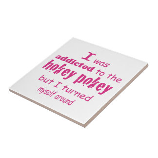 I was Addicted to the Hokey Pokey Typography Quote Tile
