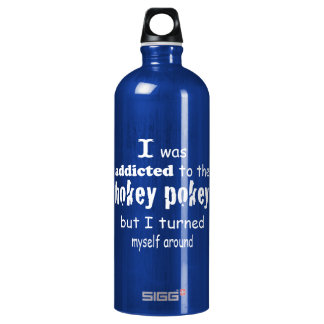 I was Addicted to the Hokey Pokey Typography Quote Water Bottle