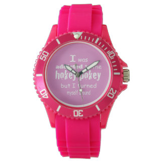 I was Addicted to the Hokey Pokey Typography Quote Wrist Watch