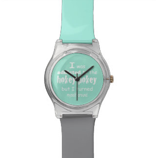 I was Addicted to the Hokey Pokey Typography Quote Wristwatch