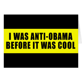 I Was Anti Obama Before It Was Cool Card
