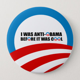 I WAS ANTI-OBAMA BEFORE IT WAS COOL PINBACK BUTTON