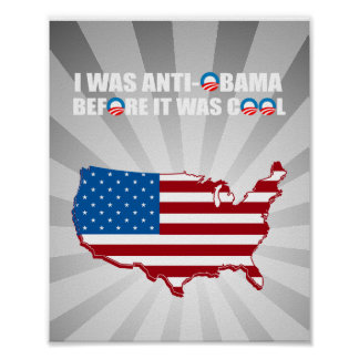 I WAS ANTI-OBAMA BEFORE IT WAS COOL POSTER