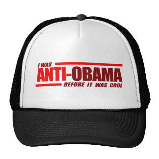 I was Anti-Obama before it was cool Red Trucker Hat