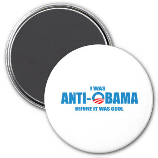 I was Anti-Obama before it was cool T-shirt Magnet