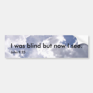 I was blind bumper sticker car bumper sticker