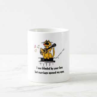 I was blinded by your love but marriage opened my coffee mug