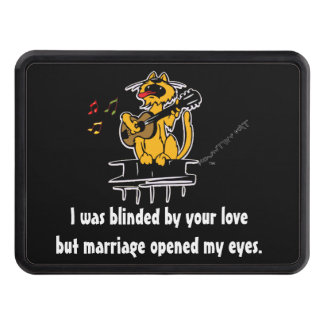 I was blinded by your love but marriage opened my tow hitch covers