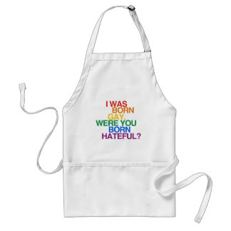 I WAS BORN GAY, WERE YOU BO ADULT APRON