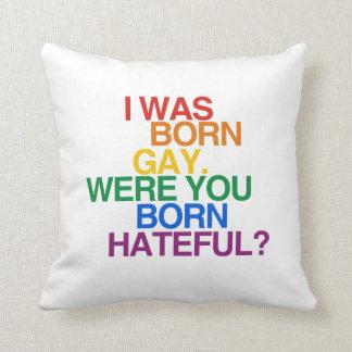 I WAS BORN GAY, WERE YOU BO PILLOW