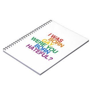 I WAS BORN GAY, WERE YOU BO SPIRAL NOTE BOOK