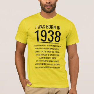 I was born in 1938 T-Shirt