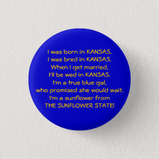 I was born in KANSAS. I was bred i... - Customized Button