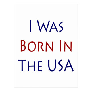 I Was Born In The USA Post Cards