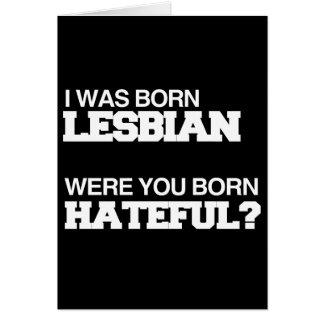I WAS BORN LESBIAN WERE YOU BORN HATEFUL CARDS
