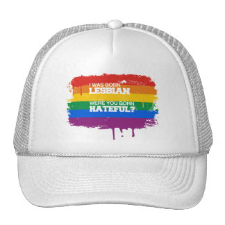 I WAS BORN LESBIAN WERE YOU BORN HATEFUL HATS