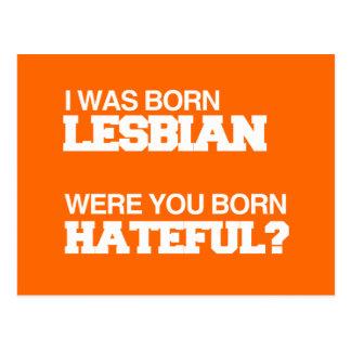 I WAS BORN LESBIAN WERE YOU BORN HATEFUL POSTCARD