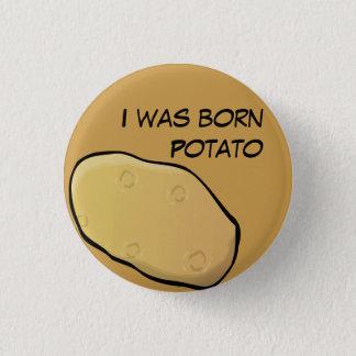 I was born Potato button