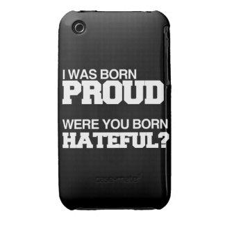 I WAS BORN PROUD WERE YOU BORN HATEFUL Case-Mate iPhone 3 CASE