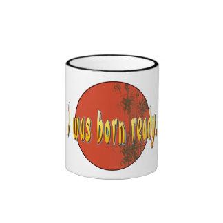 I was born ready. ringer mug