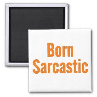 I was born sarcastic 2 inch square magnet