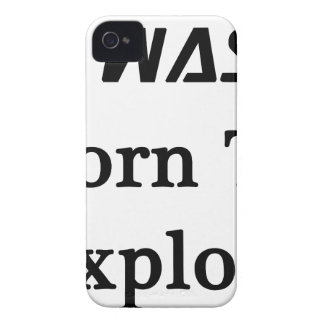 I Was Born To Explore iPhone 4 Cover